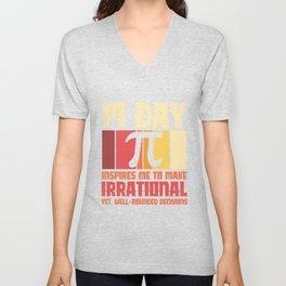 Pi Day inspires me to make irrational decisions Unisex V-Neck