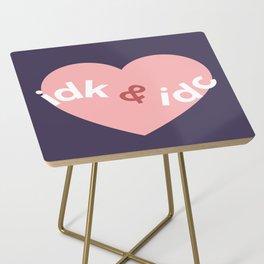 idk & idc Side Table