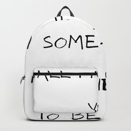 Need to be happy Backpack