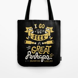 I go to seek a great perhaps Tote Bag