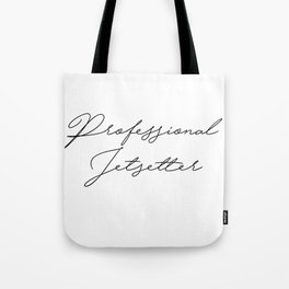 professional jetsetter Tote Bag