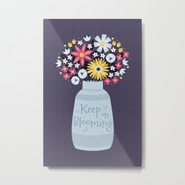 Keep On Blooming Metal Print