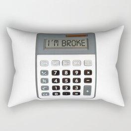 I am broke Rectangular Pillow