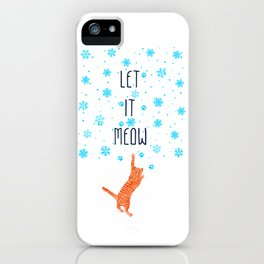 Let it Meow iPhone Case