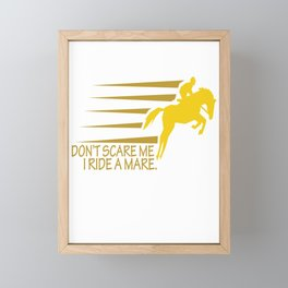 Don't Scare I Ride a Mare Equestrian Animal Horse Lovers Framed Mini Art Print
