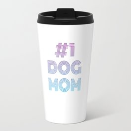 #1 Dog Mom Travel Mug