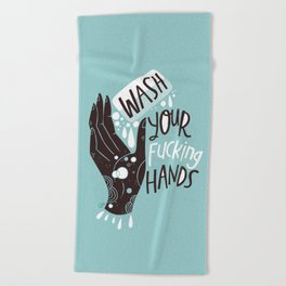Wash Your Fucking Hands Beach Towel