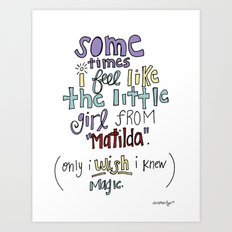 Matilda's Magic Art Print