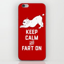Keep Calm and Fart On with the cute French Bulldog iPhone Skin
