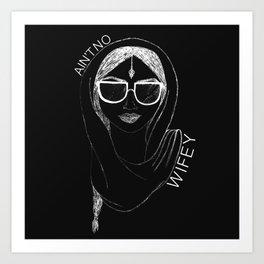no wifey. (white) Art Print