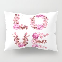 L-O-V-E in Pink Flowers Pillow Sham