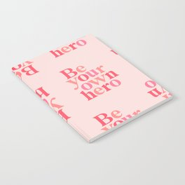 Be Your Own Hero Notebook