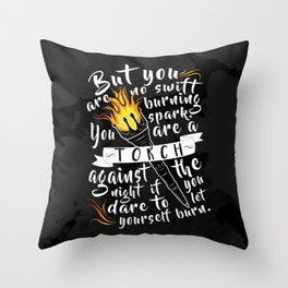 """You Are A Torch Against the Night"" Throw Pillow"