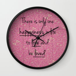 There is only one happiness... Wall Clock