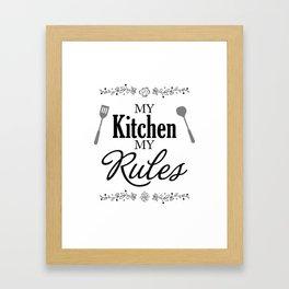 My kitchen my rules Framed Art Print