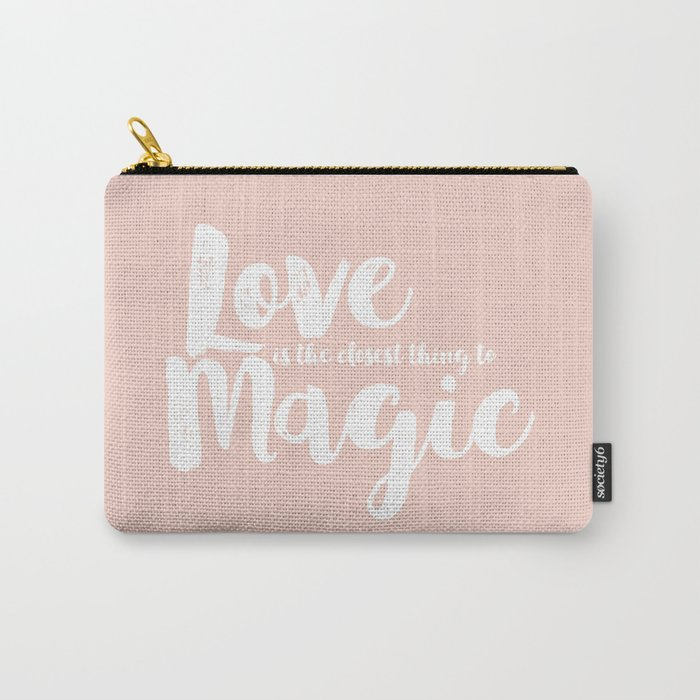 LOVE is the closest think to magic - Saying on peach background - on #Society6 Carry-All Pouch