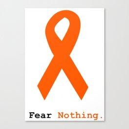 Fear Nothing: Orange Ribbon Awareness Canvas Print