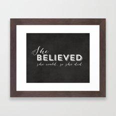 SHE BELIEVED SHE COULD SO SHE DID - CHALKBOARD Framed Art Print
