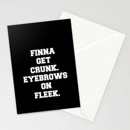 FINNA GET CRUNK. EYEBROWS ON FLEEK. Stationery Cards