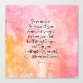 Isaiah 41:10, Uplifting Bible Verse Canvas Print