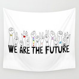 We Are The Future Wall Tapestry