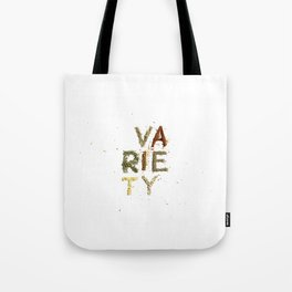 Variety is the Spice of Life Tote Bag
