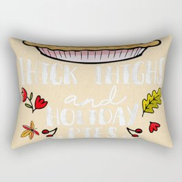 Thick Thighs and Holiday Pie Funny Thanksgiving Holiday Rectangular Pillow