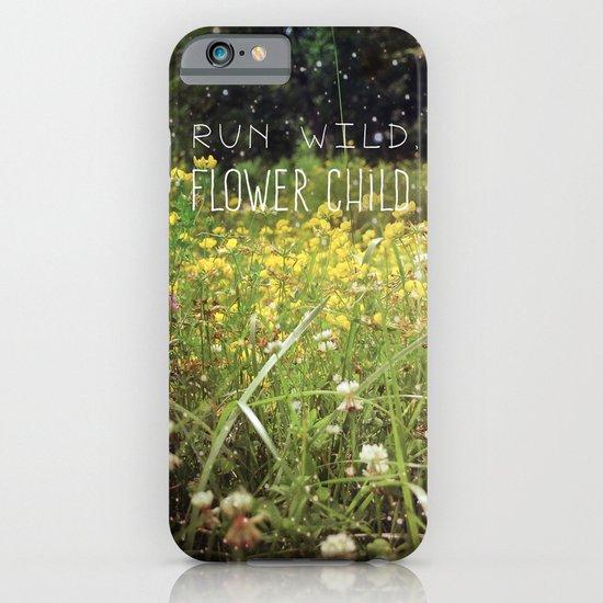 Run Wild, Flower Child iPhone & iPod Case