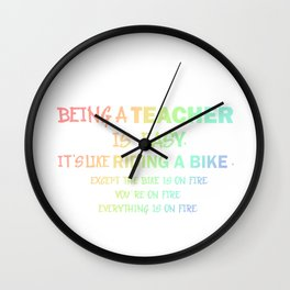 Teacher Being a Teacher is Easy It's Like Riding a Bicycle on Fire Wall Clock