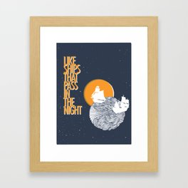 Like ships that pass in the night Framed Art Print