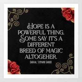 Hope is a powerful thing - Caraval Stephanie G Art Print