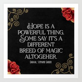 Hope is a powerful thing - Caraval Stephanie G Art Print