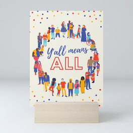 Y'all Means All Mini Art Print