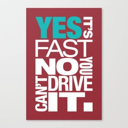 Yes it's fast No you can't drive it v2 HQvector Canvas Print
