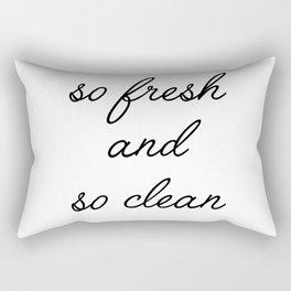 so fresh and so clean Rectangular Pillow