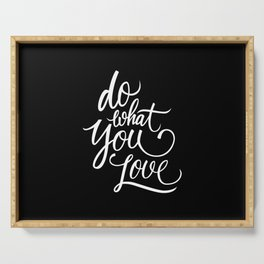 Do What You Love Serving Tray