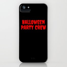 Halloween Party Crew Creepy Gift Party iPhone Case