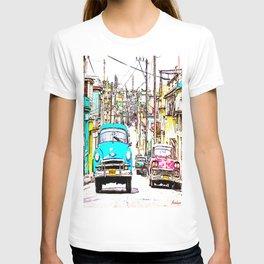 Cuba , calle de La Habana  ( Cuba , Havana street ) T-shirt