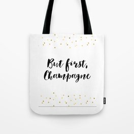 But First Champagne,Drink Sign,Wall Art,Quote Prints,Restaurant Decor,Typography Art,Wedding Tote Bag