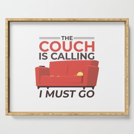 The couch is calling i must go Serving Tray