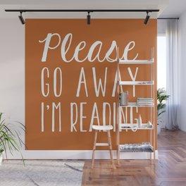 Please Go Away I'm Reading (Orange) Wall Mural