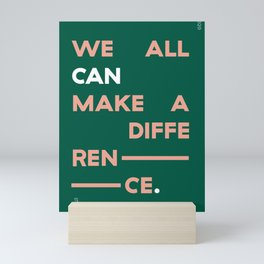 We All Can Make a Difference Mini Art Print