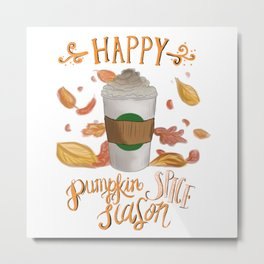 Happy Pumpkin Spice Season Metal Print