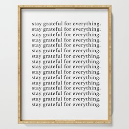 stay grateful for everything Serving Tray