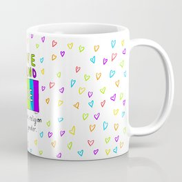 Love is Blind to race, religion & gender Coffee Mug