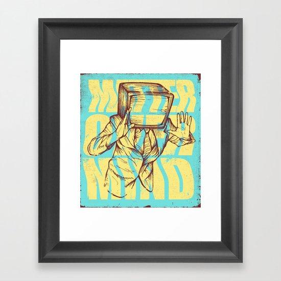 Matter Over Mind Framed Art Print