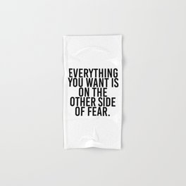 Everything you want is on the other side of fear Hand & Bath Towel