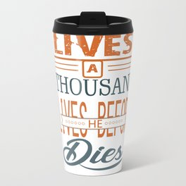 A reader lives a thousand lives before he dies Inspirational Quote Design Travel Mug