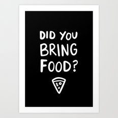 Where's the pizza? Art Print