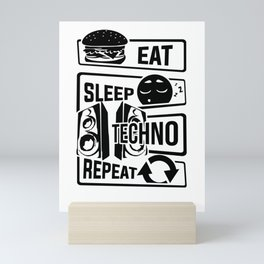 Eat Sleep Techno Repeat - Party Electronic Music Mini Art Print
